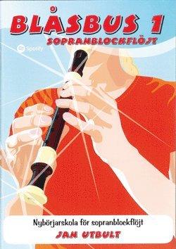 bokomslag Blåsbus 1 sopranblockflöjt : nybörjarskola för sopranblockflöjt