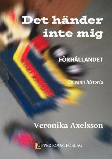 bokomslag Det händer inte mig : förhållandet - en sann historia