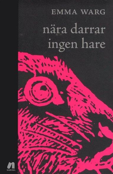 bokomslag Nära darrar ingen hare