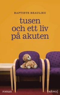bokomslag Tusen och ett liv på akuten