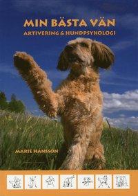bokomslag Min bästa vän : aktivering & hundpsykologi