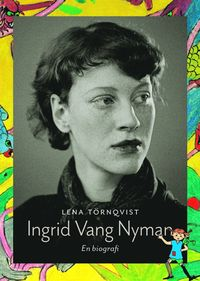 bokomslag Ingrid Vang Nyman : en biografi