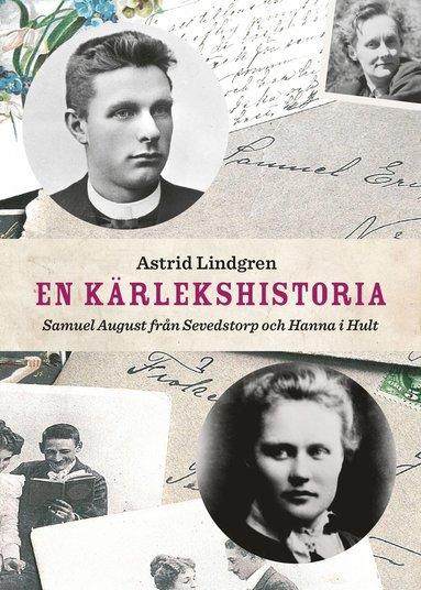 bokomslag En kärlekshistoria : Samuel August från Sevedstorp och Hanna i Hult