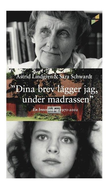 bokomslag Dina brev lägger jag under madrassen : en brevväxling 1971-2002