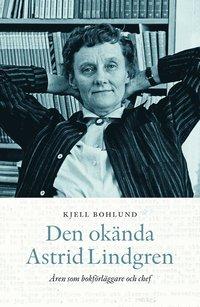 bokomslag Den okända Astrid Lindgren