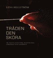bokomslag Tråden den sköra : om textilt hantverk, handvävning, gemenskap och samarbete