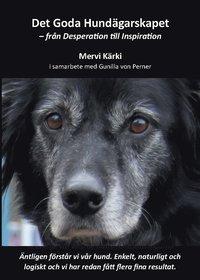 bokomslag Det goda hundägarskapet : från desperation till inspiration