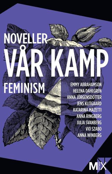 bokomslag Vår kamp : feministiska noveller