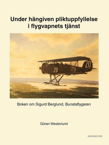 bokomslag Under hängiven pliktuppfyllelse i flygvapnets tjänst