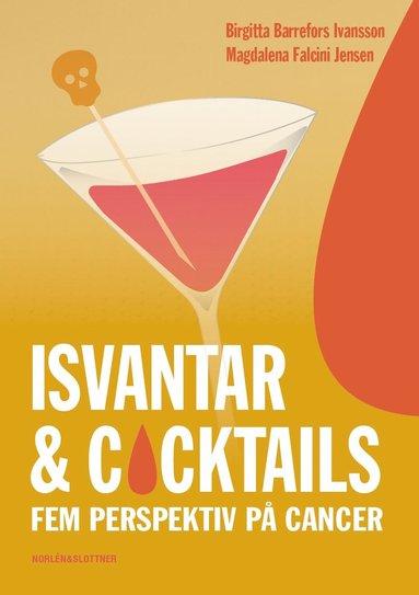bokomslag Isvantar och cocktails - fem perspektiv på cancer