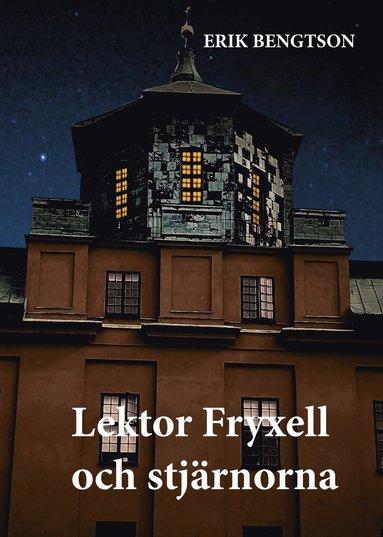 bokomslag Lektor Fryxell och stjärnorna