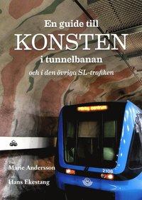 bokomslag En guide till konsten i tunnelbanan och i den övriga SL-trafiken