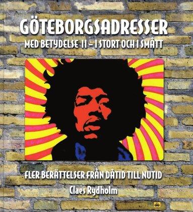 bokomslag Göteborgsadresser med betydelse II : i stort och smått