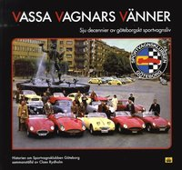 bokomslag Vassa vagnars vänner : sju decennier av göteborgskt sportvagnsliv