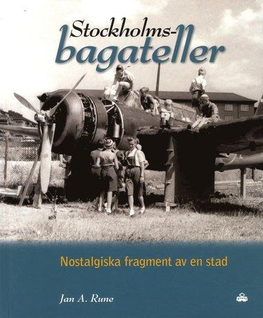 bokomslag Stockholmsbagateller : nostalgiska fragment av en stad