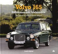 bokomslag Volvo 165 : drömmen om lyxkombin