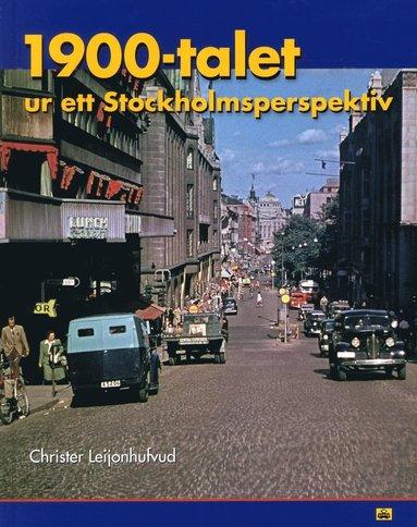 bokomslag 1900-talet ur ett Stockholmsperspektiv