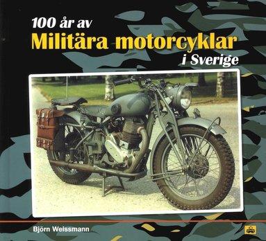 bokomslag 100 år av militära motorcyklar i Sverige