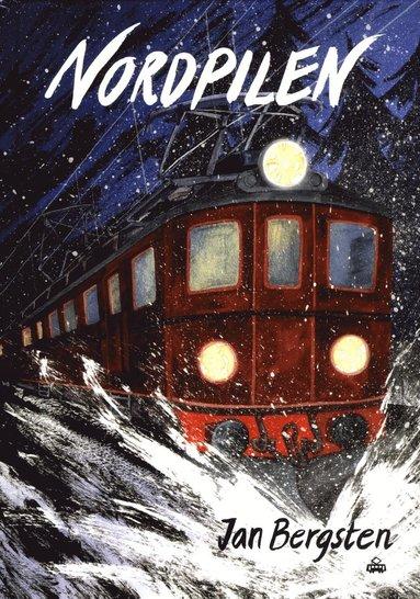 bokomslag Nordpilen : om ett tåg som också satt spår i litteraturen