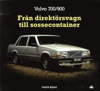 bokomslag Volvo 700/900 : från direktörsvagn till sossecontainer