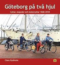 bokomslag Göteborg på två hjul : cyklar, mopeder och motorcyklar 1868-2018