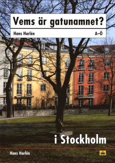 bokomslag Vems är gatunamnet i Stockholm?