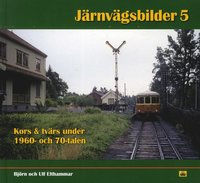 bokomslag Järnvägsbilder 5 : Kors & tvärs under 1960- och 70-talen
