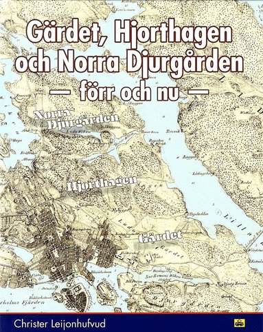 bokomslag Gärdet, Hjorthagen och Norra Djurgården : förr och nu