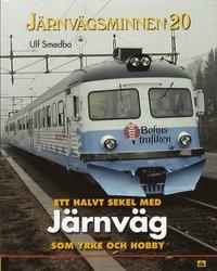 bokomslag Ett halvt sekel med järnväg som yrke och hobby