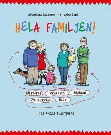 bokomslag Hela familjen : om pappas förra frus brorsas nya flickväns barn och andra släktingar