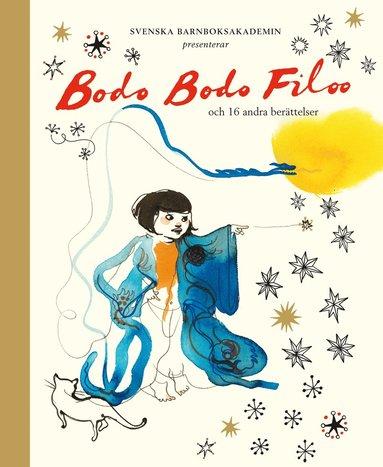 bokomslag Bodo Bodo Filoo : och 16 andra berättelser och verser