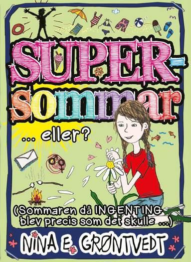 bokomslag Supersommar ... eller? : (den sommaren när ingenting blev RIKTIGT som det skulle)