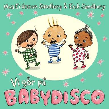 bokomslag Vi går på babydisco