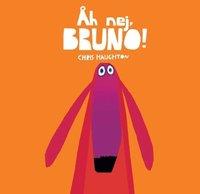 bokomslag Åh nej, Bruno!/Haughton Chris