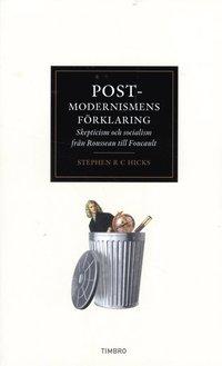 bokomslag Postmodernismens förklaring : skepticism och socialism från Rousseau till Foucault
