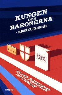 bokomslag Kungen och baronerna : Magna Carta 800 år