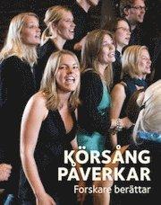 bokomslag Körsång påverkar - forskare berättar