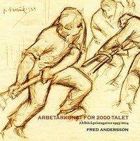 bokomslag Arbetarkonst för 2000-talet : Ahlbäckspristagarna 1993-2014