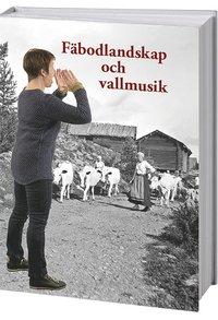 bokomslag Fäbodlandskap och vallmusik