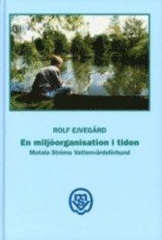 bokomslag En miljöorganisation i tiden:Motala ströms vattenvårdsförbund