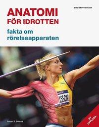 bokomslag Anatomi för idrotten : fakta om rörelseapparaten