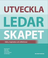 bokomslag Utveckla ledarskapet : fakta, inspiration och reflektioner