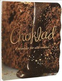 bokomslag Choklad : frestelser för alla smaker