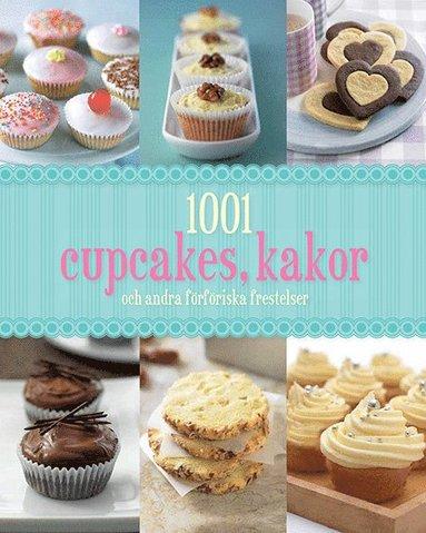 bokomslag 1001 cupcakes, kakor och andra förföriska frestelser