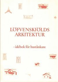 bokomslag Löfvenskiölds arkitektur