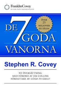 bokomslag De 7 goda vanorna : grunden för personlig utveckling och hållbart ledarskap