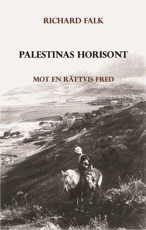 bokomslag Palestinas horisont - Mot en rättvis fred