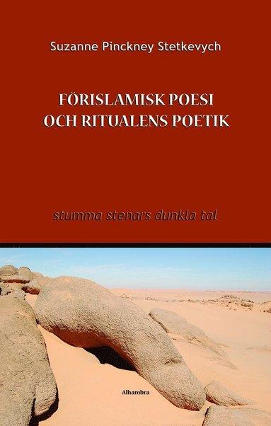 bokomslag Förislamisk poesi och ritualens poetik