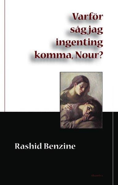 bokomslag Varför såg jag ingenting komma, Nour?