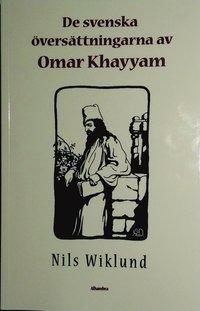 bokomslag De svenska översättningarna av Omar Khayyam